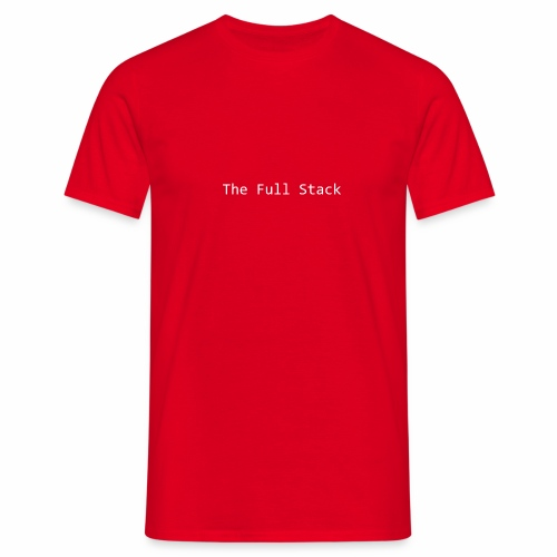 The Full Stack - Men's T-Shirt