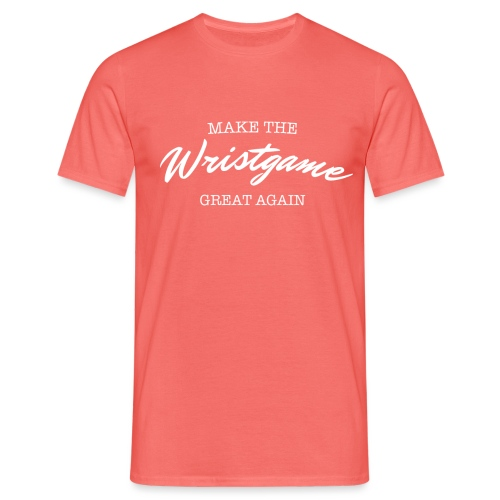 Make the Wristgame great again - Männer T-Shirt