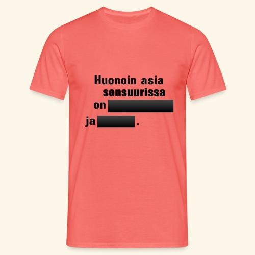 Huonoin asia sensuurissa on (musta) - Miesten t-paita