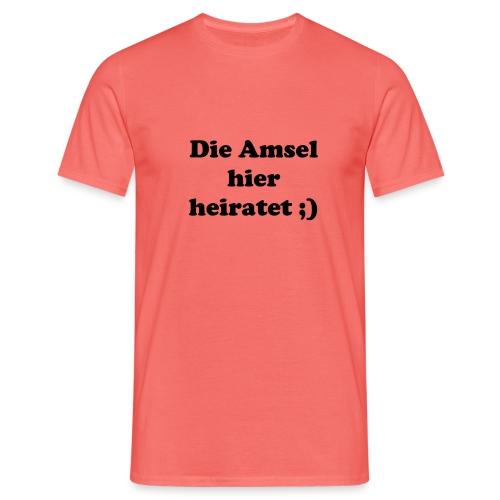 die amsel hier heiratet - Männer T-Shirt