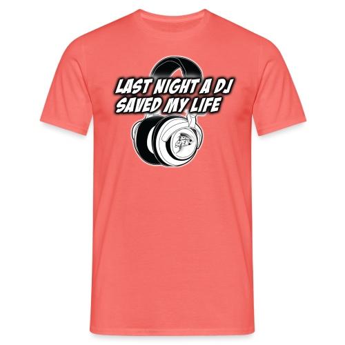 DJ Spen Last Night a DJ Saved My Life - Men's T-Shirt