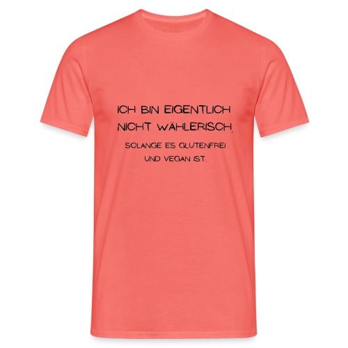 ich bin eigentlich nicht wählerisch... - Männer T-Shirt