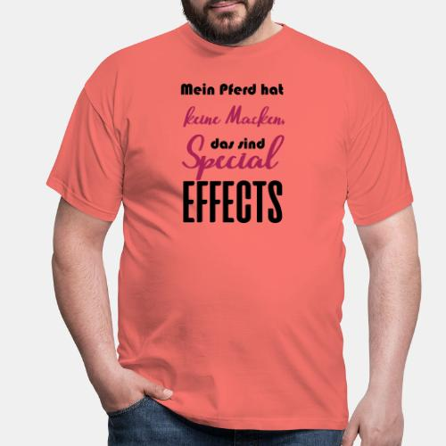 Mein Pferd hat keine Macken, das sind Special Effe - Männer T-Shirt