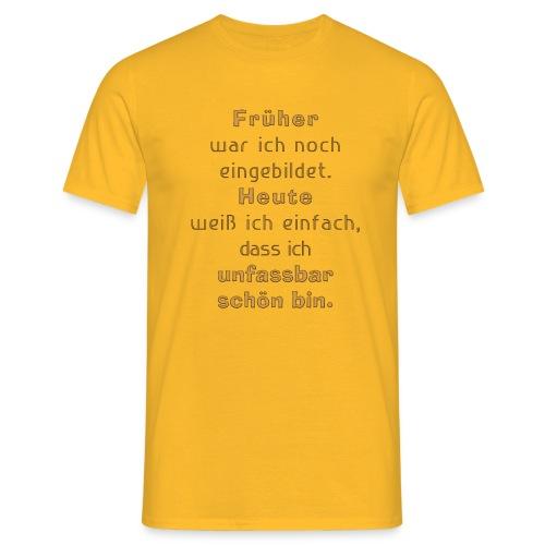 unfassbar schön - Männer T-Shirt