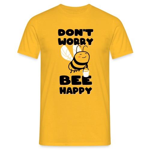 Don't Worry Bee Happy - Imker, Imkerinnen, Bienen - Männer T-Shirt