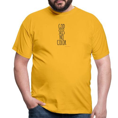 GOD SEES NO COLOR black - Männer T-Shirt