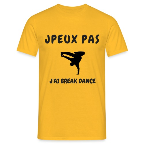 JPEUX PAS J'AI BREAK DANCE - T-shirt Homme