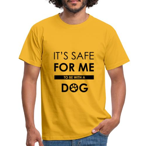 safe for me to be with a dog - T-shirt Homme
