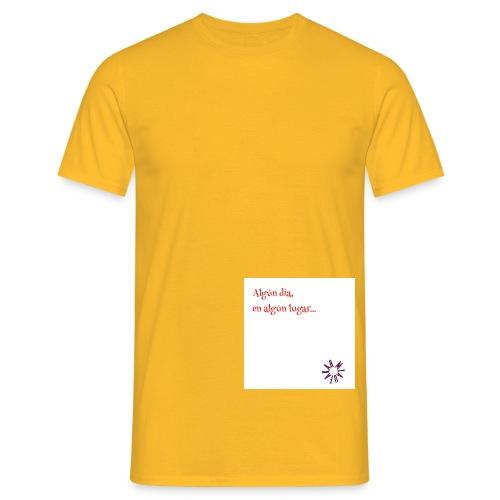 Algún día en algún lugar - Camiseta hombre