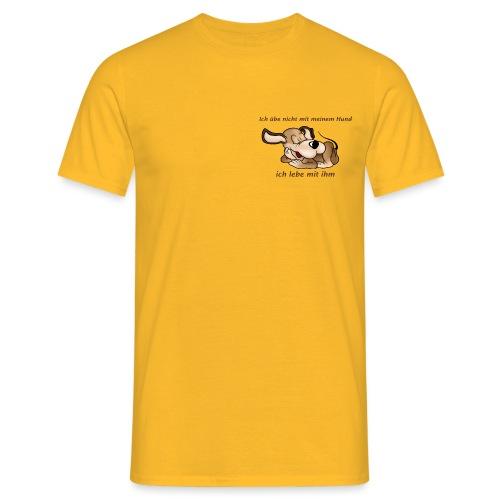 ich lebe mit meinem Hund - Männer T-Shirt