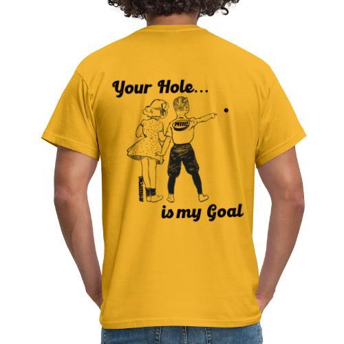 YourHole1 - Männer T-Shirt