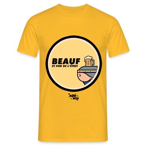Beauf, et fier de l'être ! - T-shirt Homme