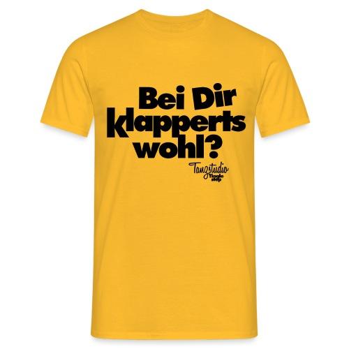 Bei Dir klapperts - Männer T-Shirt