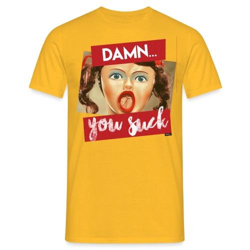 XPNSV DAMN YOU SUCK - Men's T-Shirt