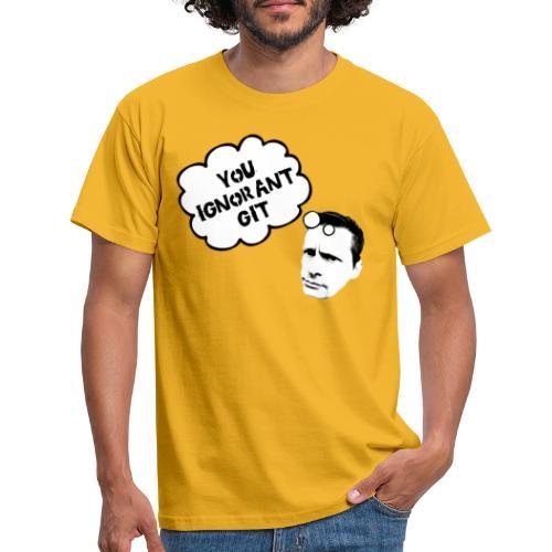 Ignorant Git - Men's T-Shirt