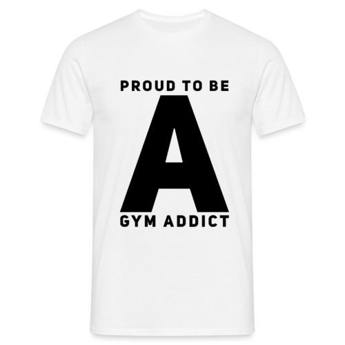 FIELD #8 // Proud To Be A Gym Addict - Männer T-Shirt