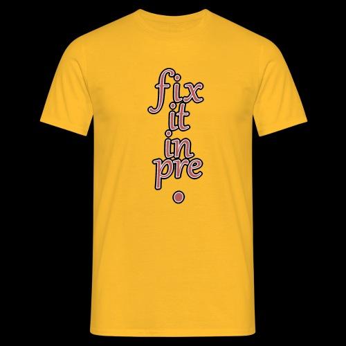 fix it in pre - T-shirt Homme
