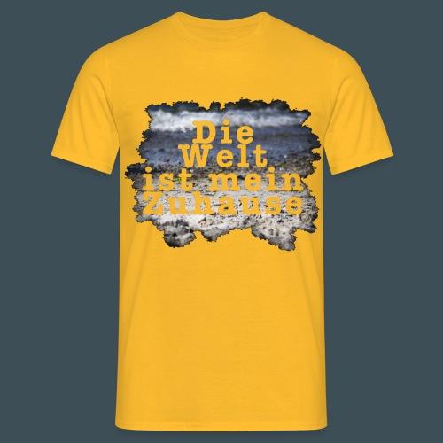 Die Welt ist mein Zuhause - Männer T-Shirt