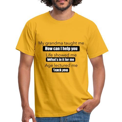 My grandma taught me - Männer T-Shirt