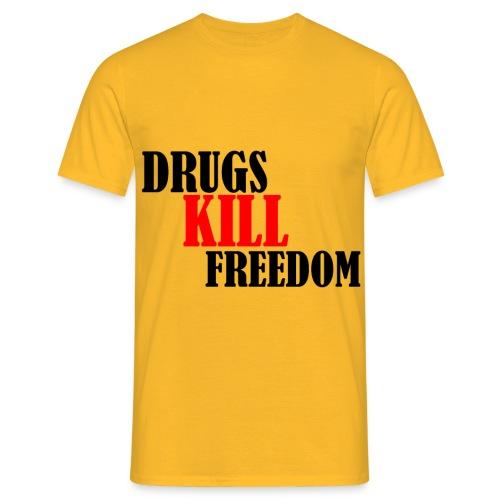 Drugs KILL FREEDOM! - Koszulka męska