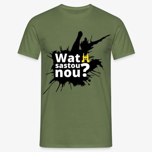 Wat sastou nou? - Mannen T-shirt