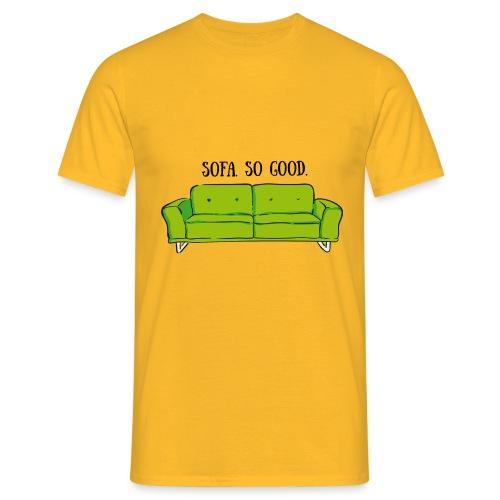 sofa so good green – lustige Geschenkidee - Männer T-Shirt