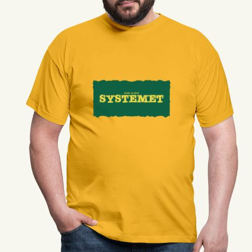 Glöm aldrig Systemet - T-shirt herr