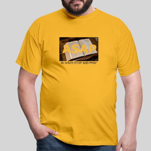 ASAP Always stop and pray auf einer Bibel - Männer T-Shirt