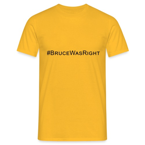 #Brucewasright - Men's T-Shirt