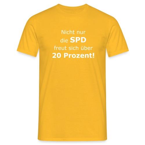 Nicht nur die SPD freut sich über 20 Prozent! - Männer T-Shirt