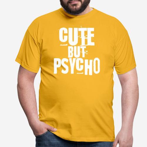 niedlich, aber psycho - Männer T-Shirt