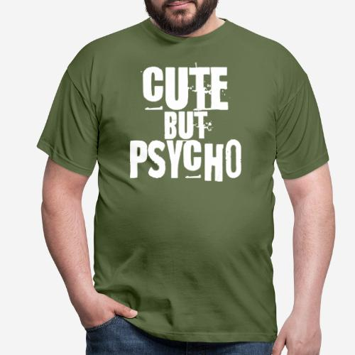 cute but psycho - Männer T-Shirt