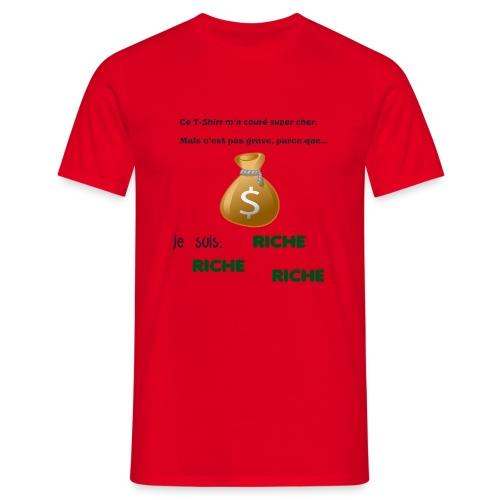 Je suis riche. - T-shirt Homme