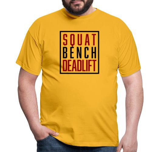 Squat Bench Deadlift - Männer T-Shirt