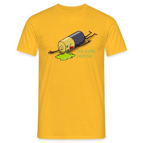 Ich habe fertig - Männer T-Shirt
