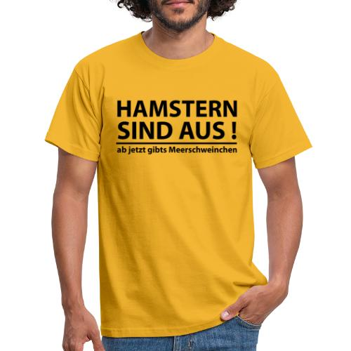 Hamster sind aus ab jetzt gibts Meerschweinchen - Männer T-Shirt