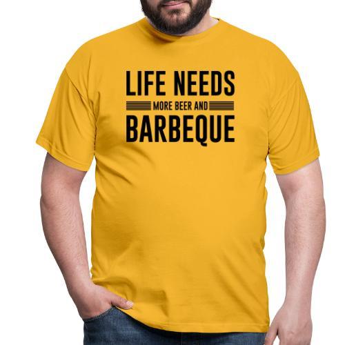 life needs more beer and barbeque - Männer T-Shirt