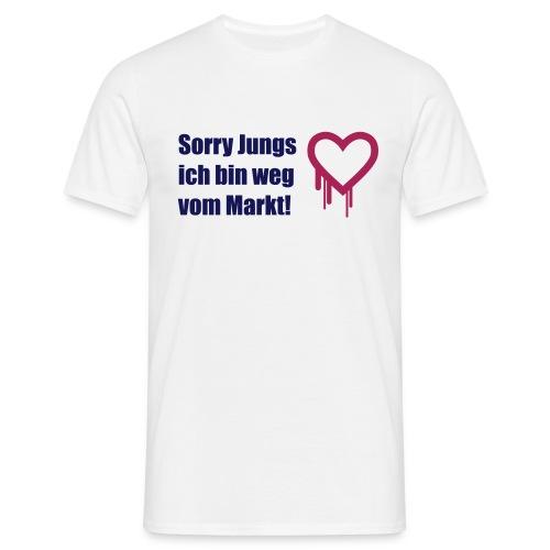 sorry jungs - bin weg vom - Männer T-Shirt