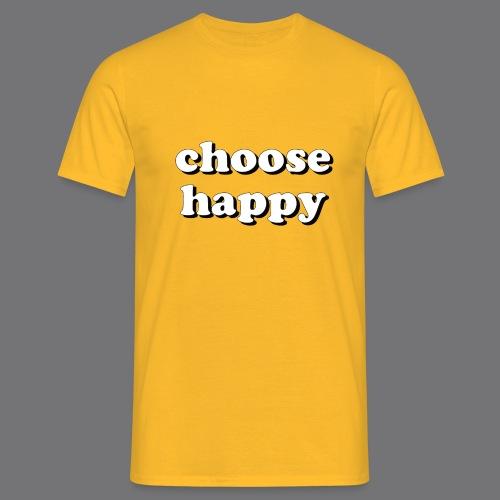 CHOOSE HAPPY Tee Shirts - Men's T-Shirt