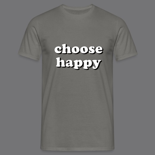 CHOOSE HAPPY Tee Shirts - Men's T-Shirt