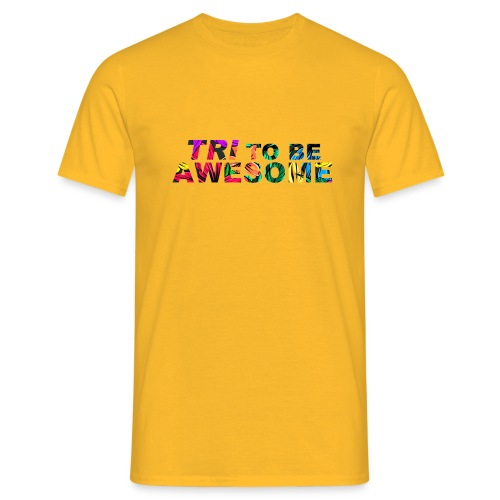 Tri to be Awesome Dschungel - Männer T-Shirt