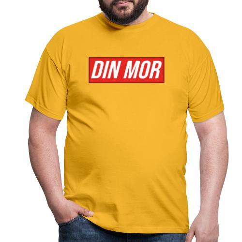 Din Mor - Herre-T-shirt