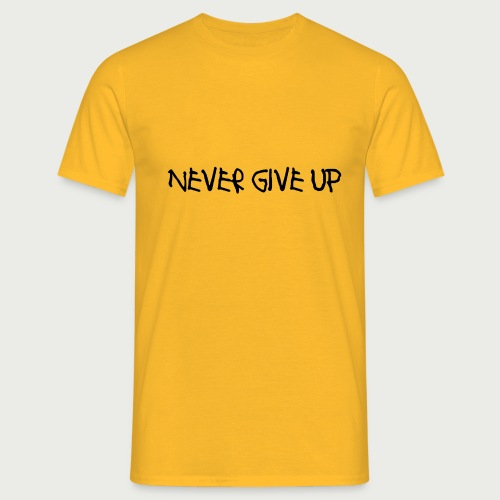Never Give Up Font 2 - Men's T-Shirt