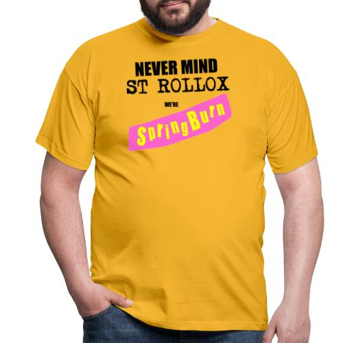 Never Mind St Rollox We're Springburn - Men's T-Shirt