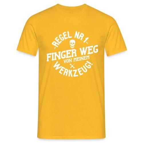 Regel Nr.1 - Finger weg von meinem Werkzeug! - Männer T-Shirt