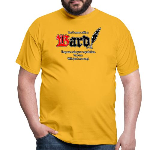 Bard! mit Slogan - Männer T-Shirt