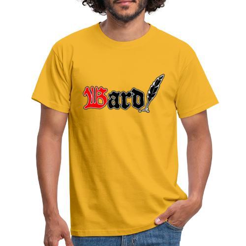 Bard! - Männer T-Shirt