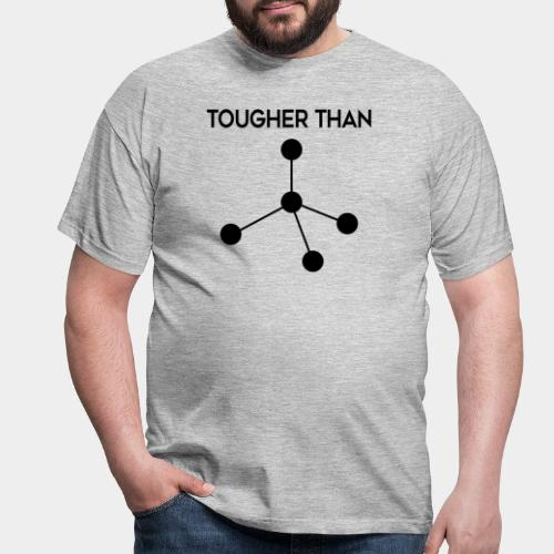 Tougher Than Diamond - Men's T-Shirt