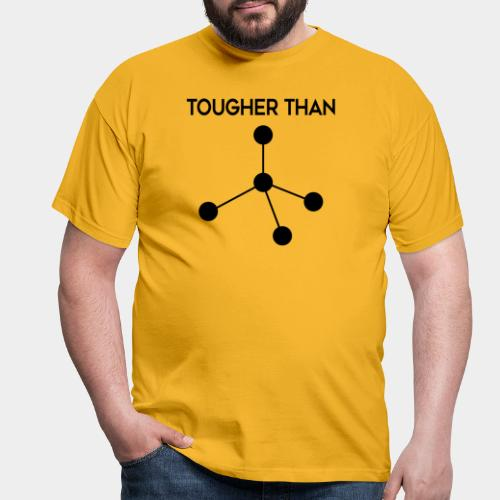 Tougher Than Diamond - Men's T-Shirt