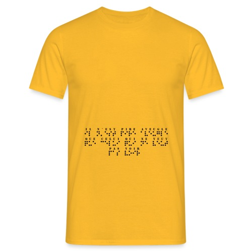 il n est pire aveugle que celui qui ne veut pas v - T-shirt Homme